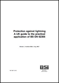 Protection against lighting. A UK guide to the practical application of BS EN 62305